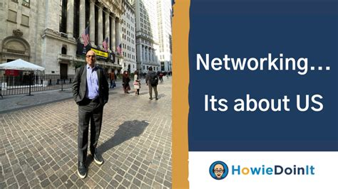 Your Network Is Your Net-Worth - Howie Doin It